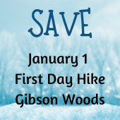 Save the Date: January 1 First Day Hike Gibson Woods