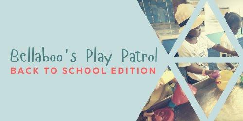 "Bellaboo's Play Patrol"" Back to School Edition"